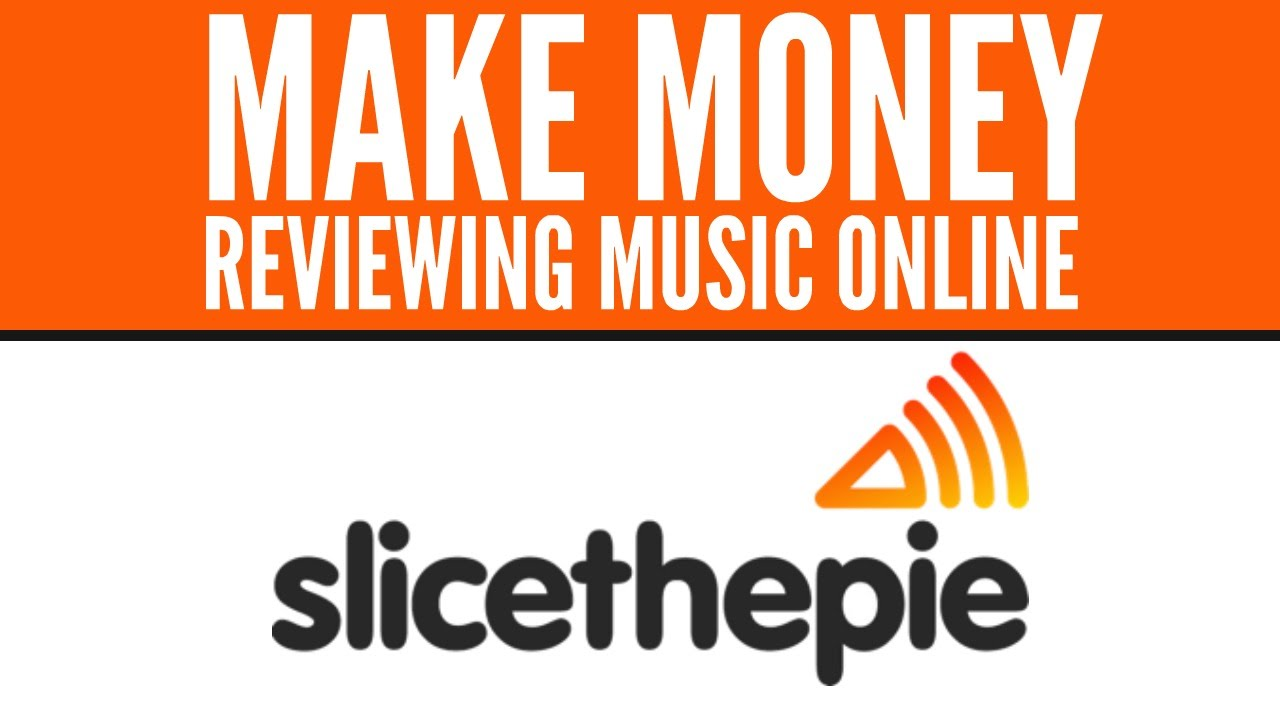 make money with music online slice the pie how to make money reviewing music online 771