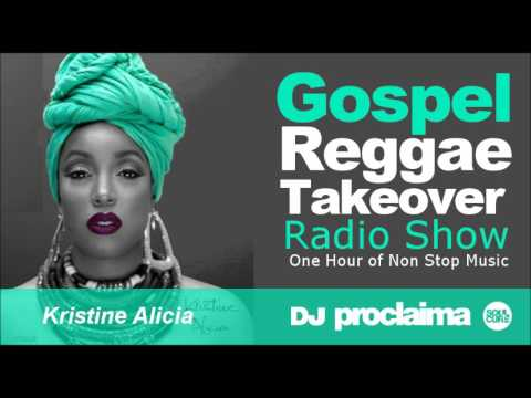 ONE HOUR Gospel Reggae 2017   DJ Proclaima Reggae Takeover Radio Show 24th March 2017