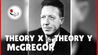 Douglas McGregor's Theory X and Theory Y