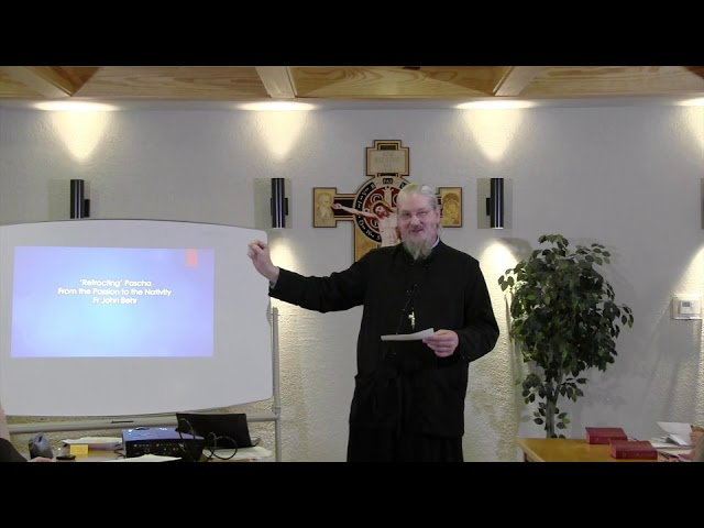 Fr John Behr LPH 2019 Advent Retreat 05 Refracting Pascha