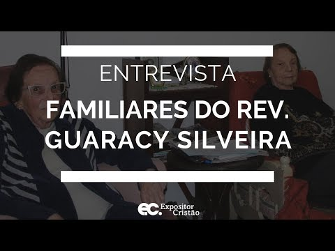 Entrevista com familiares do Rev. Guaracy Silveira