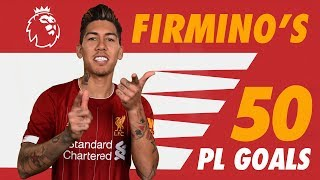 Roberto Firmino39s first 50 Premier League goals  Screamers solo strikes and no-look finishes