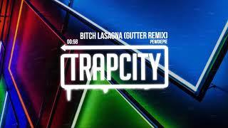 PewDiePie - bitch lasagna (GUTTER Remix)
