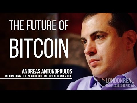 THE FUTURE OF BITCOIN - Andreas Antonopoulos