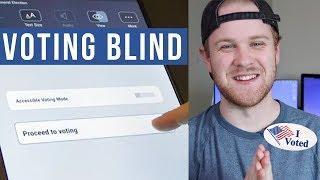 How Blind People Vote