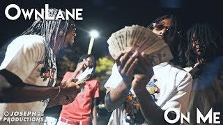Ownlane - On Me | Shot By @JosephProductions