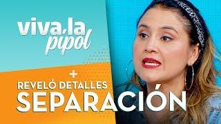 ¡No lo podíamos creer! Pamela Leiva contó toda la verdad sobre su separación - Viva La Pipol