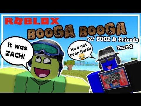 IT WAS ZACH! - ROBLOX BOOGA BOOGA Gameplay (feat. FUDZ & Friends) (Part 2/2)