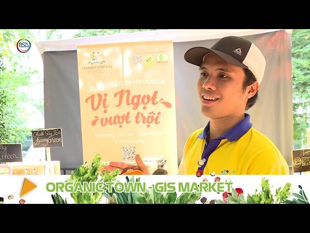 Doanh nghiệp, người tiêu dùng nói gì về Organic Town - GIS Market