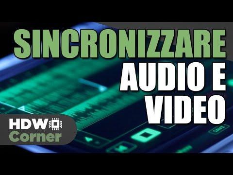Sincronizzare Audio e Video - Consigli per registrare video per YouTube