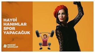 PARODİ | HAYDİ HANIMLAR SPOR YAPACUĞK!!