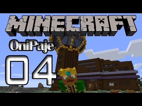 Kingrad Plays Minecraft - OniPaje Server - EP04 - Towering Over The Land