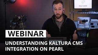 Understanding Kaltura CMS integration on Pearl
