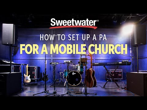 How To Set Up A PA System For A Mobile Church