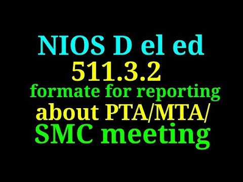 School based activities।। format for reporting about PTA/MTA/SMC meeting।।  NIOS DELED।।
