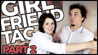 GIRLFRIEND TAG (part 2) - AtiShow