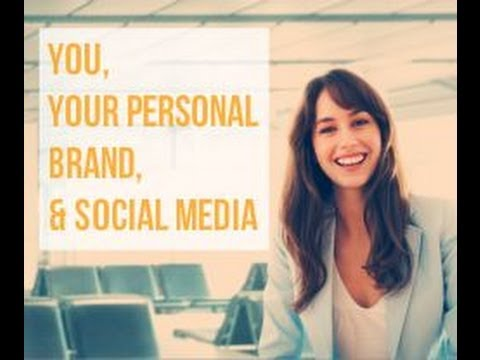 You, Your Personal Brand & Social Media