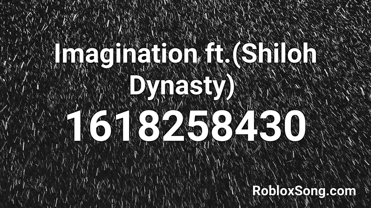Download Mp3 Imagination Roblox Id 2018 Free Imagination Ft Shiloh Dynasty Roblox Id Roblox Music Code Youtube
