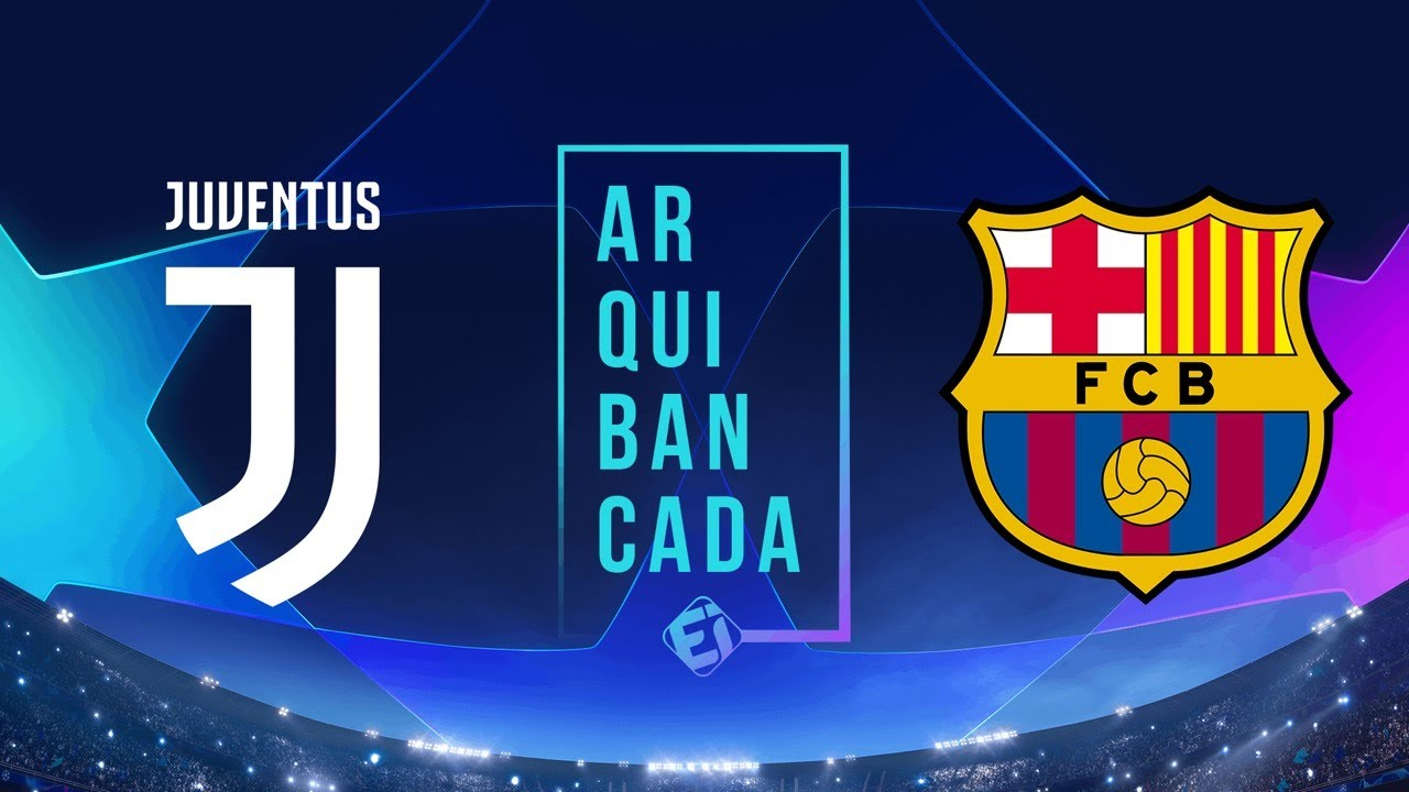 juventus x barcelona narracao ao vivo champions league youtube juventus x barcelona narracao ao vivo champions league