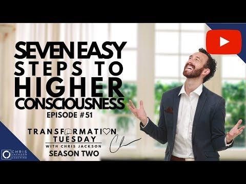 SEVEN EASY STEPS TO HIGHER CONSCIOUSNESS