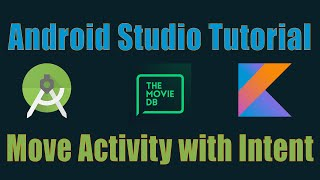 Membuat Aplikasi Android The Movie DB dengan kotlin #8 - Pindah Activity dengan Intent