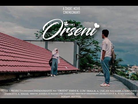Film Pendek - Orseni (2017) - TEAM 5
