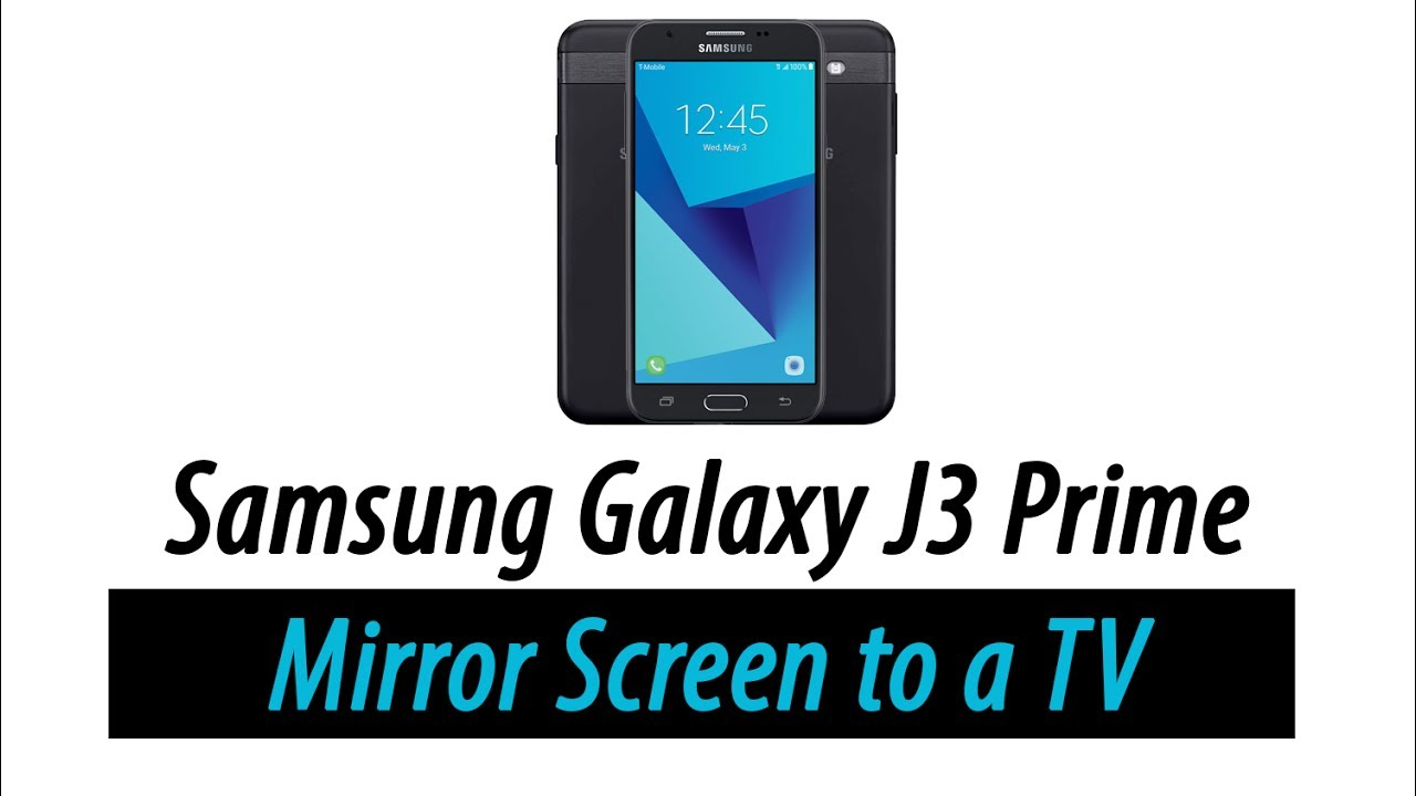 b5664e3f61 Galaxy J3 Prime - How to Mirror Your Screen to a TV - YouTube