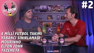 TTSHOW - Ali Ece & Özgür Buzbaş #2 I Milli Takım'ın İsveç Zaferi, Yabancı Sınırlaması, Jose Mourinho