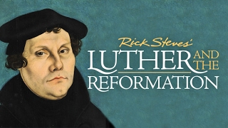 Video Rick Steves' Luther and the Reformation download MP3, 3GP, MP4, WEBM, AVI, FLV September 2017