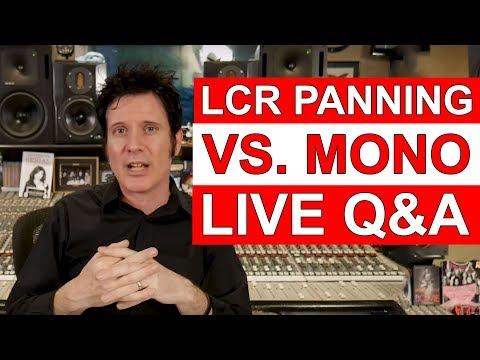 [LIVE Q&A] LCR Panning vs. Mono- Warren Huart: Produce Like A Pro
