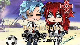 "Royals Rules//Episode 1\""Lollipop business""ORIGINAL gacha life series"