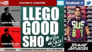 Llego Good Sho (Salsa Dura) / Dj Sammy Barbosa