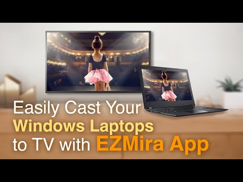 Easily Cast Your Windows Laptop To TV With EZMira App