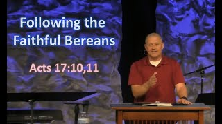 Following the Faithful Bereans - Acts 17:10,11