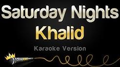 Khalid - Saturday Nights (Karaoke Version)