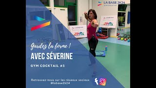 Gardez la forme avec Séverine ! Gym Cocktail #3 - La Base 2K24