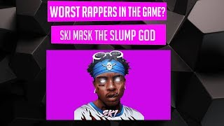 WORST Rappers In the Game? - Ski Mask the Slump God (Episode 15)