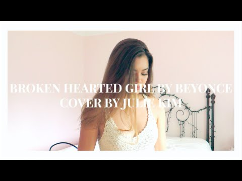 Broken Hearted Girl by Beyonce | cover by Julie Kim