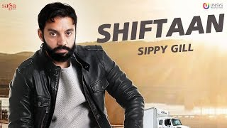 Sippy gill - shiftaan (full audio) | desi routz | new punjabi songs 2017 | saga music