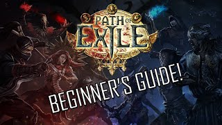 Path of Exile UPDATED Beginner's Guide! (Everything You Need To Start Playing PoE) [2019]