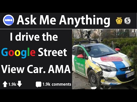 Google StreetView Car Driver Answers Reddit Questions (r/IAmA)
