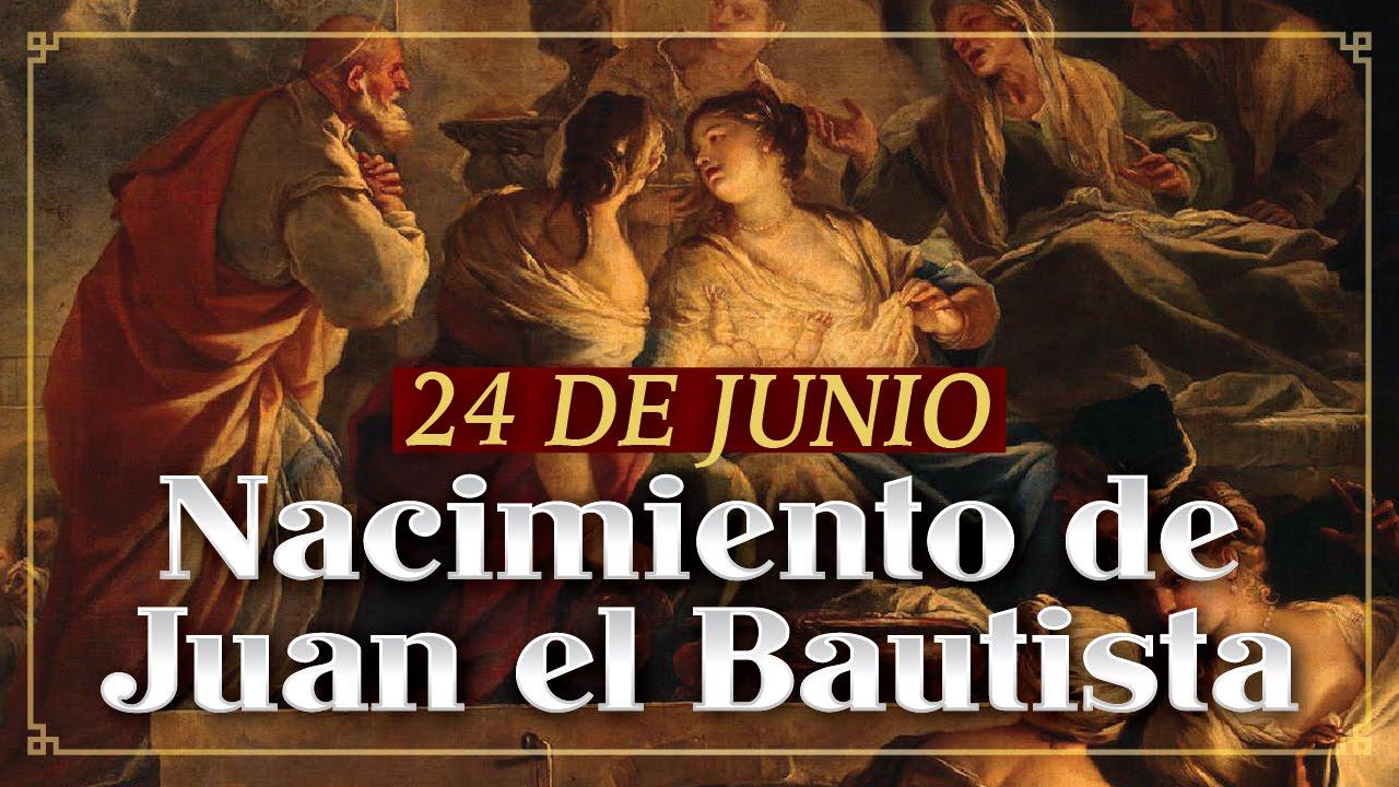 SANTO DEL DÍA - 24 DE JUNIO - Nacimiento de San Juan Bautista - YouTube