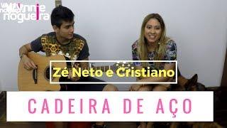 Zé Neto e Cristiano - CADEIRA DE AÇO (Wynnie Nogueira Cover)