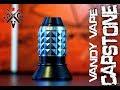Vandy Vape Capstone RDA - Product Review