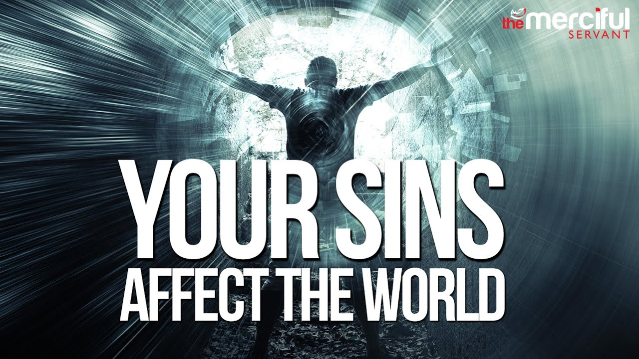 Your Sins Affect The World - Powerful Speech