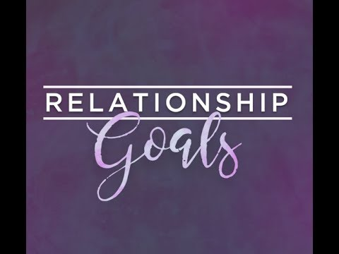 Blue Oaks Church - Relationship Goals - week 1