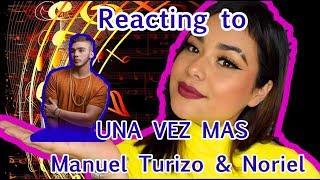Latina Reacting To: Una Vez Mas - Manuel Turizo & Noriel  Lali