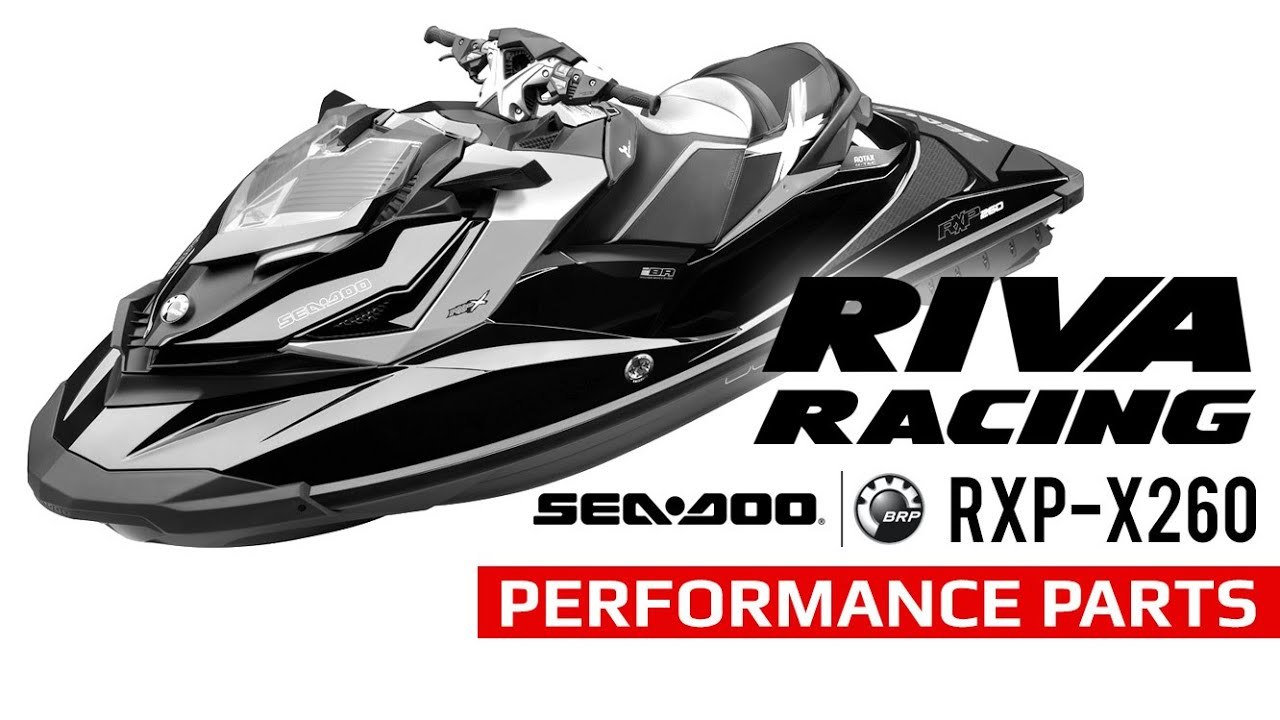 RIVA Racing Performance Product Introduction for the Sea Doo RXP X 260 by  RIVA Racing