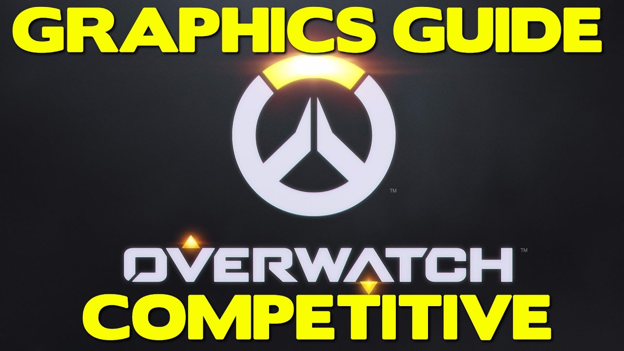 Overwatch - Best Graphics Settings for Competitive Play - Video Settings  for Ranked Overwatch