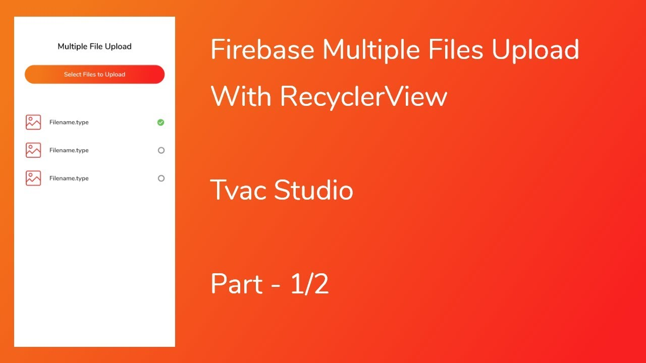 Android Studio - Firebase Multiple Files Upload - Part 1/2